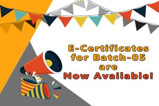 E-Certificates for Batch-05 are Now Available!